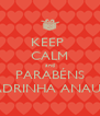 KEEP  CALM and PARABÉNS MADRINHA ANAURY - Personalised Poster A4 size