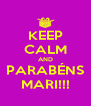 KEEP CALM AND PARABÉNS MARI!!! - Personalised Poster A4 size