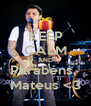 KEEP CALM AND Parabéns,  Mateus <3 - Personalised Poster A4 size