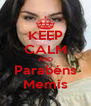 KEEP CALM AND Parabéns Memis - Personalised Poster A4 size