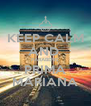 KEEP CALM AND  PARABÉNS PRIMA MARIANA - Personalised Poster A4 size