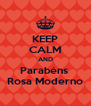 KEEP CALM AND Parabéns  Rosa Moderno - Personalised Poster A4 size