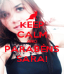KEEP CALM AND PARABÉNS SARA! - Personalised Poster A4 size