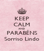 KEEP CALM AND PARABÉNS Sorriso Lindo - Personalised Poster A4 size