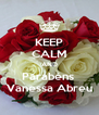 KEEP CALM AND Parabéns  Vanessa Abreu - Personalised Poster A4 size