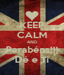 KEEP CALM AND Parabéns!!! Dé e Ti - Personalised Poster A4 size