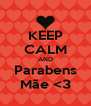 KEEP CALM AND Parabens Mãe <3 - Personalised Poster A4 size