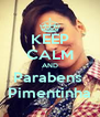 KEEP CALM AND Parabens  Pimentinha - Personalised Poster A4 size