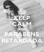 KEEP CALM AND PARABENS RETARDADA - Personalised Poster A4 size