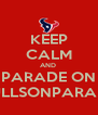KEEP CALM AND  PARADE ON BULLSONPARADE - Personalised Poster A4 size