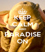 KEEP CALM AND PARADISE ON - Personalised Poster A4 size