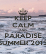 KEEP CALM AND PARADISE SUMMER 2013 - Personalised Poster A4 size