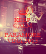KEEP  CALM and PARAMORE VIÑA 2013 - Personalised Poster A4 size