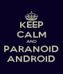 KEEP CALM AND PARANOID ANDROID - Personalised Poster A4 size