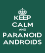 KEEP CALM AND PARANOID ANDROIDS - Personalised Poster A4 size