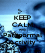 KEEP CALM AND Paranormal Activity - Personalised Poster A4 size