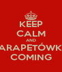 KEEP CALM AND PARAPETÓWKA COMING - Personalised Poster A4 size