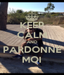 KEEP CALM AND PARDONNE MOI - Personalised Poster A4 size