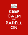 KEEP CALM AND PARELL ON - Personalised Poster A4 size