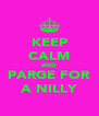 KEEP CALM AND PARGE FOR A NILLY - Personalised Poster A4 size