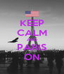 KEEP CALM AND PARIS ON - Personalised Poster A4 size
