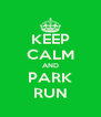 KEEP CALM AND PARK RUN - Personalised Poster A4 size