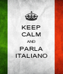KEEP CALM AND PARLA ITALIANO - Personalised Poster A4 size
