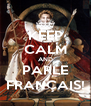 KEEP CALM AND PARLE FRANÇAIS! - Personalised Poster A4 size