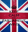KEEP CALM AND PARLIAMENT WINS! - Personalised Poster A4 size
