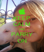 KEEP CALM AND PARRY ON - Personalised Poster A4 size