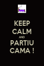 KEEP CALM AND PARTIU CAMA ! - Personalised Poster A4 size