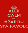 KEEP CALM AND #PARTIU COSTA FAVOLOSA - Personalised Poster A4 size