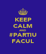 KEEP CALM AND #PARTIU FACUL - Personalised Poster A4 size
