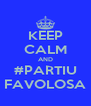 KEEP CALM AND #PARTIU FAVOLOSA - Personalised Poster A4 size