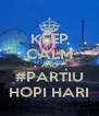 KEEP CALM AND #PARTIU HOPI HARI - Personalised Poster A4 size