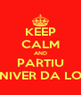 KEEP CALM AND PARTIU NIVER DA LO - Personalised Poster A4 size