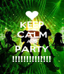 KEEP CALM AND PARTY !!!!!!!!!!!!!! - Personalised Poster A4 size