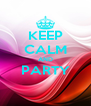 KEEP CALM AND PARTY  - Personalised Poster A4 size