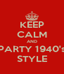 KEEP CALM AND PARTY 1940's STYLE - Personalised Poster A4 size