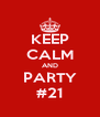KEEP CALM AND PARTY #21 - Personalised Poster A4 size