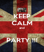 KEEP CALM and  PARTY !!! - Personalised Poster A4 size