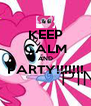 KEEP CALM AND PARTY!!!!!!!  - Personalised Poster A4 size