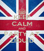 KEEP CALM AND PARTY AT ZIQUID - Personalised Poster A4 size