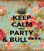 KEEP CALM AND PARTY & BULL**** - Personalised Poster A4 size