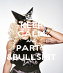 KEEP CALM AND PARTY &BULLSHIT - Personalised Poster A4 size