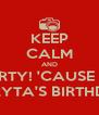 KEEP CALM AND PARTY! 'CAUSE IT'S NURYTA'S BIRTHDAY - Personalised Poster A4 size