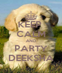 KEEP  CALM AND PARTY DEEKSHA - Personalised Poster A4 size