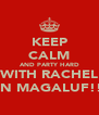 KEEP CALM AND PARTY HARD WITH RACHEL IN MAGALUF!! - Personalised Poster A4 size