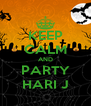 KEEP CALM AND PARTY HARI J - Personalised Poster A4 size