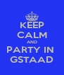 KEEP CALM AND PARTY IN  GSTAAD - Personalised Poster A4 size